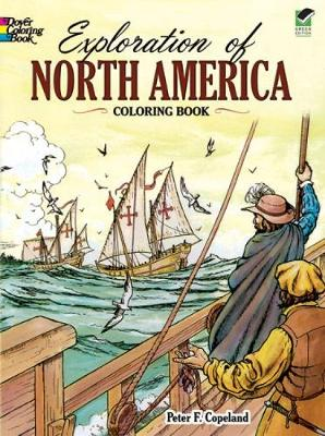 Exploration of North America Coloring Book by Peter F. Copeland