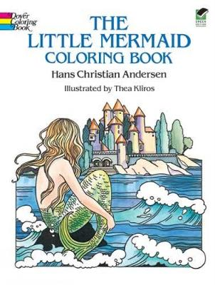 The Little Mermaid Coloring Book by Hans Christian Andersen, Thea Kliros