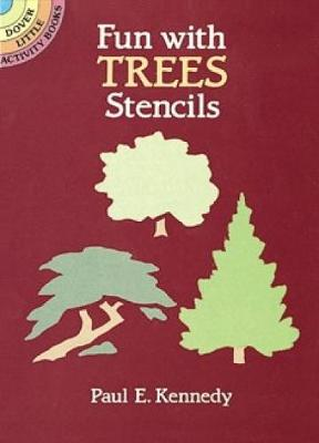 Fun with Trees Stencils by Paul E. Kennedy