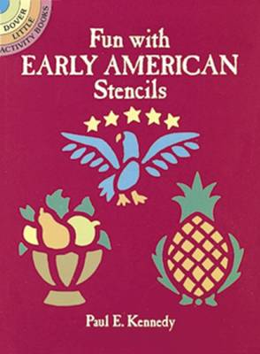 Fun with Early American Stencils by Paul E. Kennedy