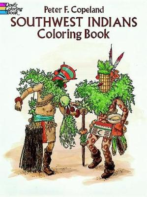 Southwest Indians Coloring Book by Peter F. Copeland