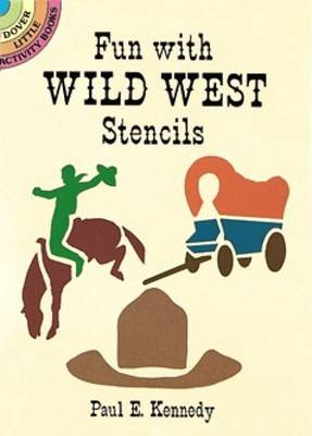 Fun with Wild West Stencils by Paul E. Kennedy