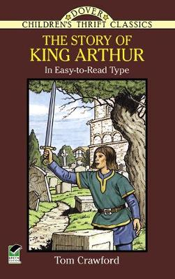 The Story of King Arthur by Tom Crawford