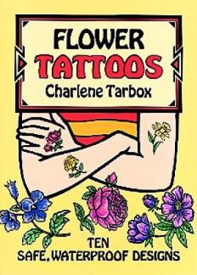 Flower Tattoos by Charlene Tarbox