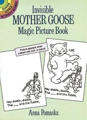 Invisible Mother Goose Magic Picture Book by Anna Pomaska