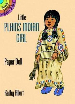 Little Plains Indian Girl Punch-Out Paper Doll Dover Little Activity Books by Kathy Allert