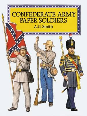 Confederate Army Paper Soldiers by A. G. Smith