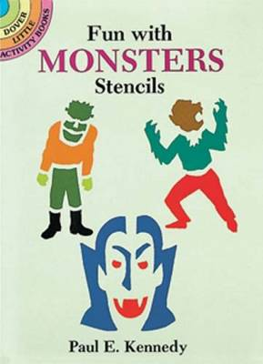 Fun with Monsters Stencils by Paul E. Kennedy