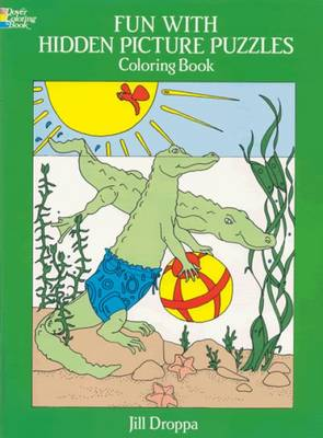 Fun with Hidden Pictures Puzzles Colouring Book by Jill Droppa
