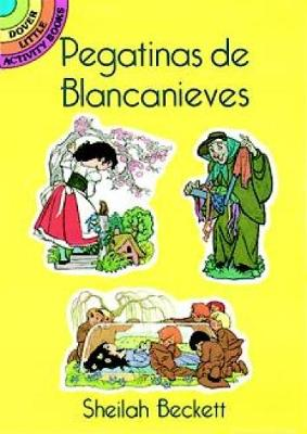 Pegatinas de Blancanieves (Snow White Stickers in Spanish) by Sheilah Beckett