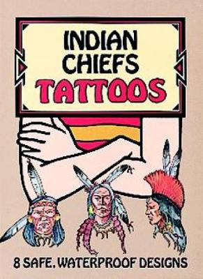 Indian Chiefs' Tattoos by Jan Sovak