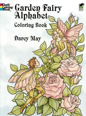 Garden Fairy Alphabet Coloring Book by Darcy May