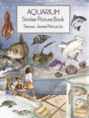Aquarium Sticker Picture Book With 40 Reusable Peel-and-Apply Stickers by Steven James Petruccio