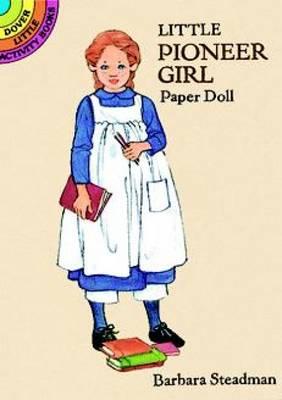 Little Pioneer Girl Paper Doll by Barbara Steadman
