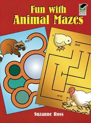 Fun with Animal Mazes by Suzanne Ross