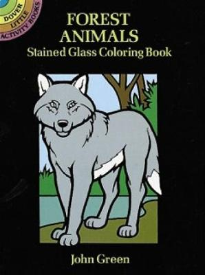 Forest Animals Stained Glass Colouring Book by John Green