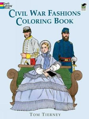 Civil War Fashions Coloring Book by Tom Tierney