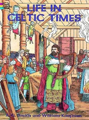 Life in Celtic Times by William Kaufman