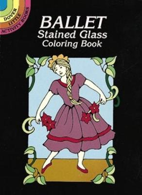 Ballet Stained Glass Coloring Book by Marty Noble