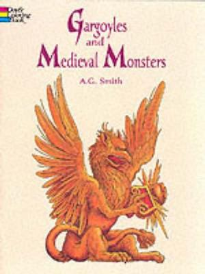 Gargoyles and Medieval Monsters Coloring Book by A. G. Smith