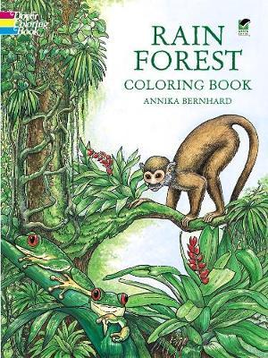 Rain Forest Coloring Book by Annika Bernhard
