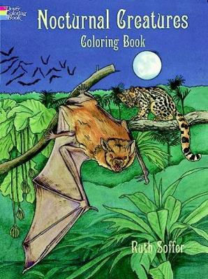 Nocturnal Creatures Col Bk by Ruth Soffer