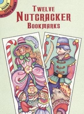 Twelve Nutcracker Bookmarks by Marty Noble