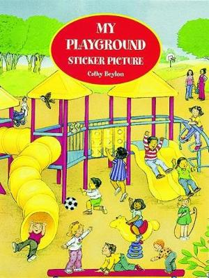 My Playground Sticker Picture Book by Cathy Beylon