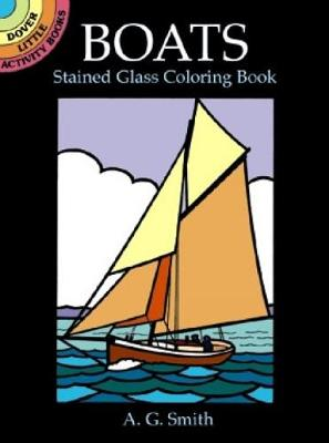 Boats Stained Glass Coloring Book by A. G. Smith