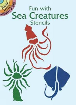 Fun with Sea Creatures Stencils by Marty Noble
