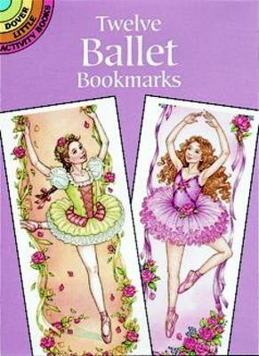 Twelve Ballet Bookmarks by Darcy May