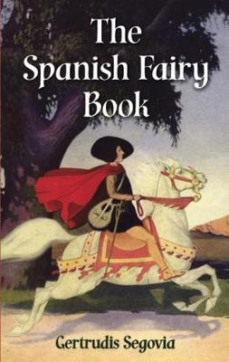 The Spanish Fairy Book by Gertrudis Segovia