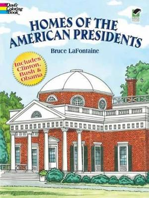 Homes of the American Presidents by Bruce LaFontaine