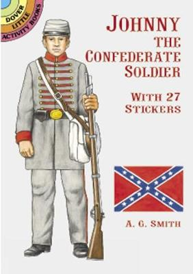 Johnny the Confederate Soldier by Albert G. Smith