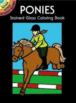 Ponies Stained Glass Coloring Book by John Green