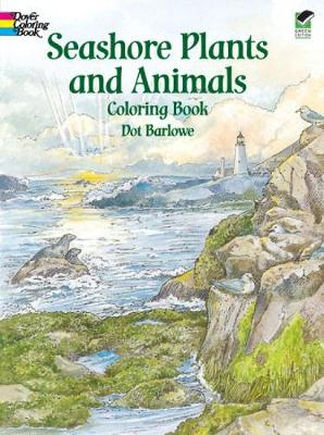 Seashore Plants and Animals Coloring Book by Dot Barlowe