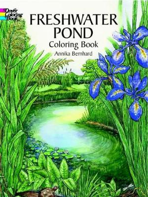 Freshwater Pond Coloring Book by Annika Bernhard