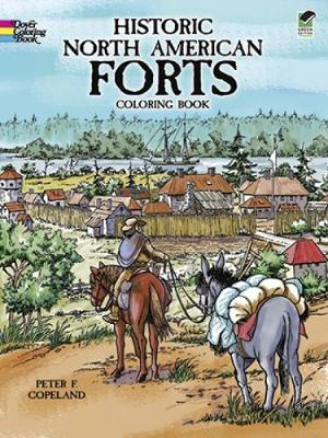 Historic North American Forts by Peter F. Copeland