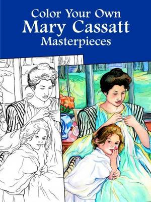 Color Your Own Mary Cassatt Masterpieces by Mary Cassatt