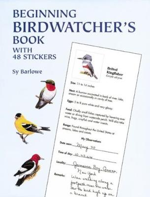 Beginning Birdwatcher's Book With 48 Stickers by Sy Barlowe