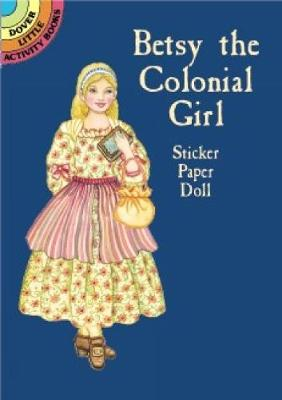 Betsy the Colonial Girl Sticker Paper Doll by Marty Noble