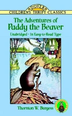 The Adventures of Paddy the Beaver by Thornton Waldo Burgess