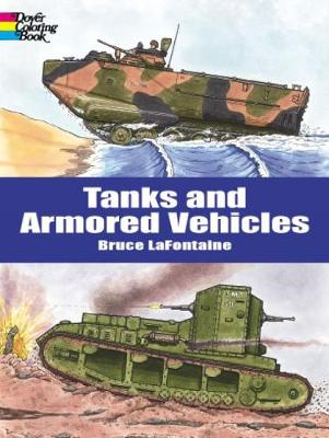 Tanks and Armored Vehicles by Bruce LaFontaine