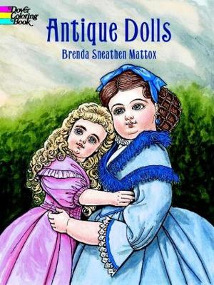 Antique Dolls Colouring Book by Brenda Sneathen Mattox