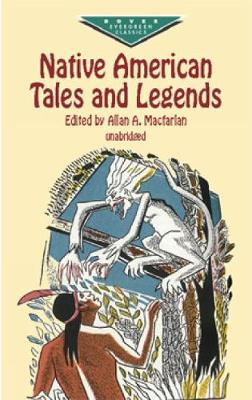 Native American Tales and Legends by Allan A. MacFarlan