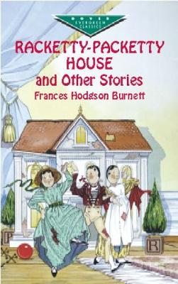 Racketty-Packetty House and Other Stories by Burnett