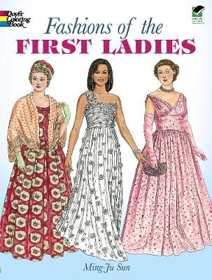 Fashions of the First Ladies by Ming-Ju Sun