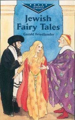 Jewish Fairy Tales by Gerald Friedlander