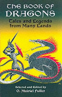 The Book of Dragons Tales and Legends from Many Lands by O.Muiriel Fuller