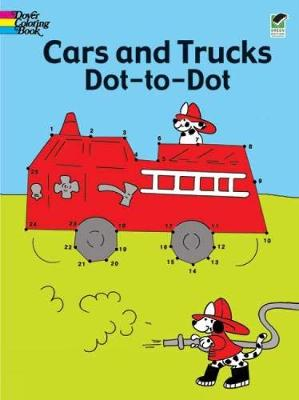 Cars and Trucks Dot-to-Dot by Barbara Soloff-Levy